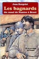 Couverture du livre « Les Bagnards Du Canal De Nantes A Brest - Poche » de Jean Kergrist aux éditions Montagnes Noires