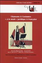 Couverture du livre « Chansons & costumes « à la mode » juridique & française » de Helene Hoepffner et Mathieu Touzeil-Divina aux éditions Epitoge