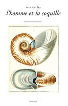 Couverture du livre « L'homme et la coquille » de Paul Valery aux éditions Marguerite Waknine
