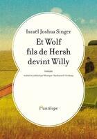 Couverture du livre « Et Wolf fils de Hersh devint Willy » de Israel Joshua Singer aux éditions L'antilope
