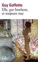 Couverture du livre « Elle, par bonheur, et toujours nue » de Guy Goffette aux éditions Gallimard