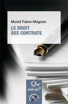 Couverture du livre « Le droit des contrats » de Muriel Fabre-Magnan aux éditions Que Sais-je ?