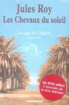 Couverture du livre « Les chevaux du soleil ; la saga de l'algérie, 1830-1962 » de Jules Roy aux éditions Omnibus