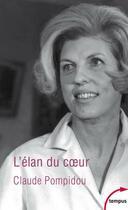 Couverture du livre « L'élan du coeur » de Claude Pompidou aux éditions Tempus/perrin