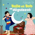 Couverture du livre « Bulle et bob se deguisent - relook 2020 » de Natalie Tual aux éditions Didier Jeunesse