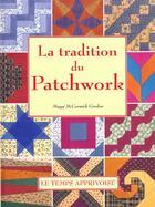 Couverture du livre « La Tradition Du Patchwork » de Gordon Mccormick aux éditions Le Temps Apprivoise