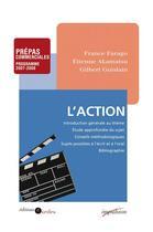 Couverture du livre « L'action ; prépas commerciales ; programme 2007-2008 » de Farago/Akamatsu aux éditions Cdu Sedes