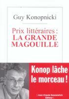 Couverture du livre « Prix Litteraires : La Grande Magouille » de Guy Konopnicki aux éditions Jean-claude Gawsewitch