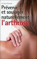 Couverture du livre « Prévenir et soulager naturellement l'arthrose » de Raoul Relouzat aux éditions Anagramme