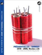 Couverture du livre « Présidentielles : sarkozy ; 1978-2006, nicolas a dit » de David D' Equainville aux éditions Anabet