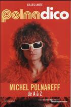 Couverture du livre « Polnadico ; Michel Plnareff de A à Z » de Gilles Lhote aux éditions Carnets Nord