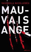 Couverture du livre « Mauvais ange » de Vassoula Nicolaides aux éditions Oslo