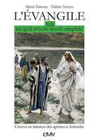 Couverture du livre « L'Evangile tel qu'il m'a été révélé, simplifié t.12 ; envoi des apôtres en mission à Antioche » de Maria Valtorta et Valerie Arroyo aux éditions R.a. Image
