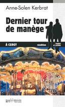 Couverture du livre « Dernier tour de manège » de Anne-Solen Kerbrat aux éditions Palemon