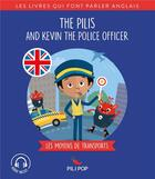 Couverture du livre « The pilis and Kevin the police officer ; les moyens de transport » de Anaeli Lartigue aux éditions Pili Pop