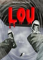 Couverture du livre « Lou » de Stephanie Vincent aux éditions Libre2lire