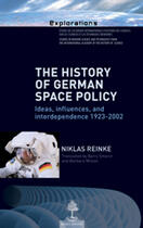 Couverture du livre « The history of german space policy ; ideas, influences, and interdependence 1923-2002 » de Niklas Reinke aux éditions Beauchesne