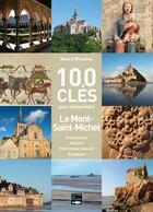 Couverture du livre « 100 clés pour comprendre le Mont-Saint-Michel » de Henry Decaens aux éditions Des Falaises