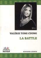 Couverture du livre « La battle » de Valerie Tong Cuong aux éditions Du Moteur