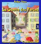 Couverture du livre « La Guerre Des Farces » de Arthur Tenor aux éditions Cy Editions