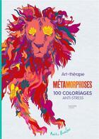 Couverture du livre « ART-THERAPIE ; métamorphoses » de Amelie Barnathan aux éditions Hachette Pratique