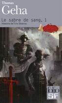 Couverture du livre « Le sabre de sang t.1 ; histoire de Tiric Sherna » de Thomas Geha aux éditions Gallimard