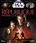 Couverture du livre « LA GRANDE IMAGERIE STAR WARS ; la république ; épisodes I, II, III » de Sabine Boccador aux éditions Fleurus