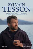 Couverture du livre « L'énergie vagabonde » de Sylvain Tesson aux éditions Robert Laffont