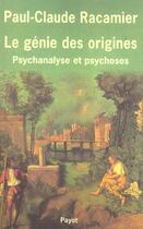 Couverture du livre « Le génie des origines » de Paul-Claude Racamier aux éditions Payot