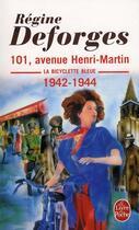 Couverture du livre « La bicyclette bleue T.2 ; 101, avenue Henri-Martin, 1942-1944 » de Regine Deforges aux éditions Lgf