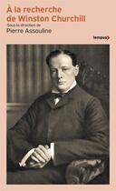 Couverture du livre « À la recherche de Winston Churchill » de Pierre Assouline aux éditions Tempus/perrin