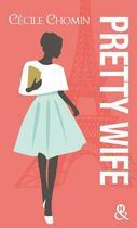 Couverture du livre « Pretty wife » de Cecile Chomin aux éditions Harlequin