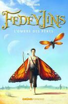 Couverture du livre « Fedeylins t.4 ; l'ombre des pères » de Nadia Coste aux éditions Grund