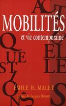 Couverture du livre « Mobilités et vie contemporaine » de Emilie H. Malet aux éditions Champ Social Et Theetete