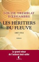 Couverture du livre « Les héritiers du fleuve ; INTEGRALE VOL.1 ; T.1 ET T.2 ; 1887-1914 » de Louise Tremblay D'Essiambre aux éditions Charleston