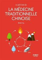 Couverture du livre « Médecine traditionnelle chinoise » de Michel Frey aux éditions First