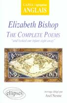 Couverture du livre « Elizabeth Bishop The Complete Poems And Looked Our Infant Sight Away Capes/Agregation Anglais » de Nesme aux éditions Ellipses Marketing