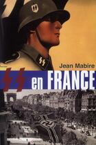 Couverture du livre « SS en France » de Jean Mabire aux éditions Grancher