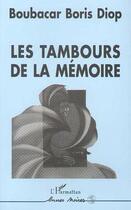 Couverture du livre « Tambours de la memoire » de Boubacar Boris Diop aux éditions L'harmattan