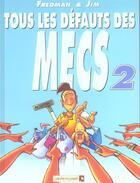 Couverture du livre « Tous les défauts des mecs t.2 » de Jim et Fredman aux éditions Vents D'ouest
