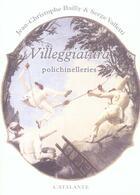 Couverture du livre « Villeggiatura ; Polichinelleries » de Jean-Christophe Bailly et Serge Valletti aux éditions Atalante