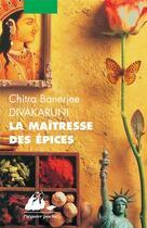 Couverture du livre « La maîtresse des épices » de Chitra-Banerjee Divakaruni aux éditions Picquier