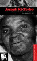 Couverture du livre « Joseph Ki-Zerbo, recueil de textes introduit par Lazare Ki-Zerbo » de Joseph Ki-Zerbo et Lazare Ki-Zerbo aux éditions Cetim Ch