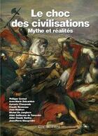 Couverture du livre « Le choc des civilisations ; mythe et réalités » de Collectif aux éditions Contretemps