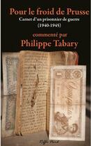 Couverture du livre « Pour le froid de Prusse » de Philippe Tabary aux éditions Riffle