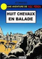 Couverture du livre « Huit chevaux en balade » de Dino Attanasio aux éditions Pan Pan