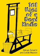 Couverture du livre « 101 Uses of a Dead Kindle » de Searle Adrian aux éditions Freight Design Digital