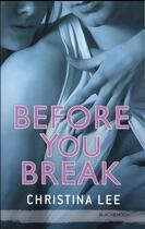 Couverture du livre « Beyore you break » de Christina Lee et Tiphaine Scheuer aux éditions Black Moon