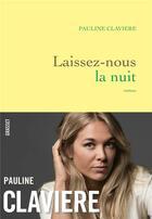 Couverture du livre « Laissez-nous la nuit » de Pauline Claviere aux éditions Grasset Et Fasquelle