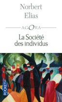 Couverture du livre « La societe des individus » de Norbert Elias aux éditions Pocket